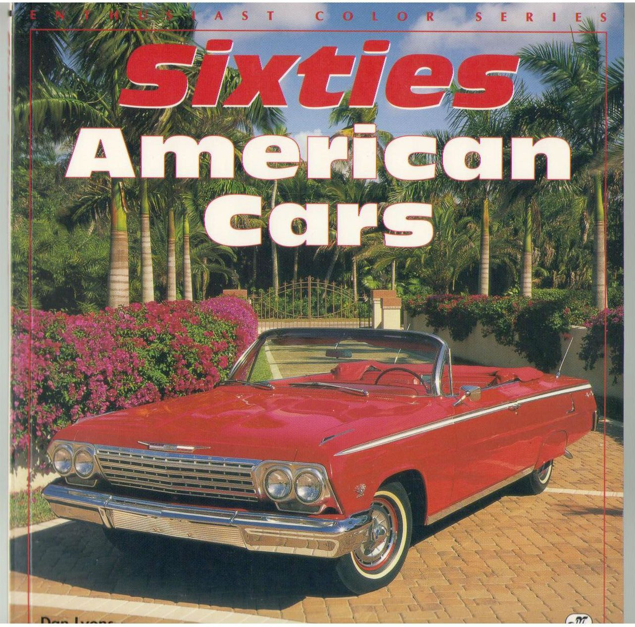 Sixties American Cars (Enthusiast Color), Lyons, Dan