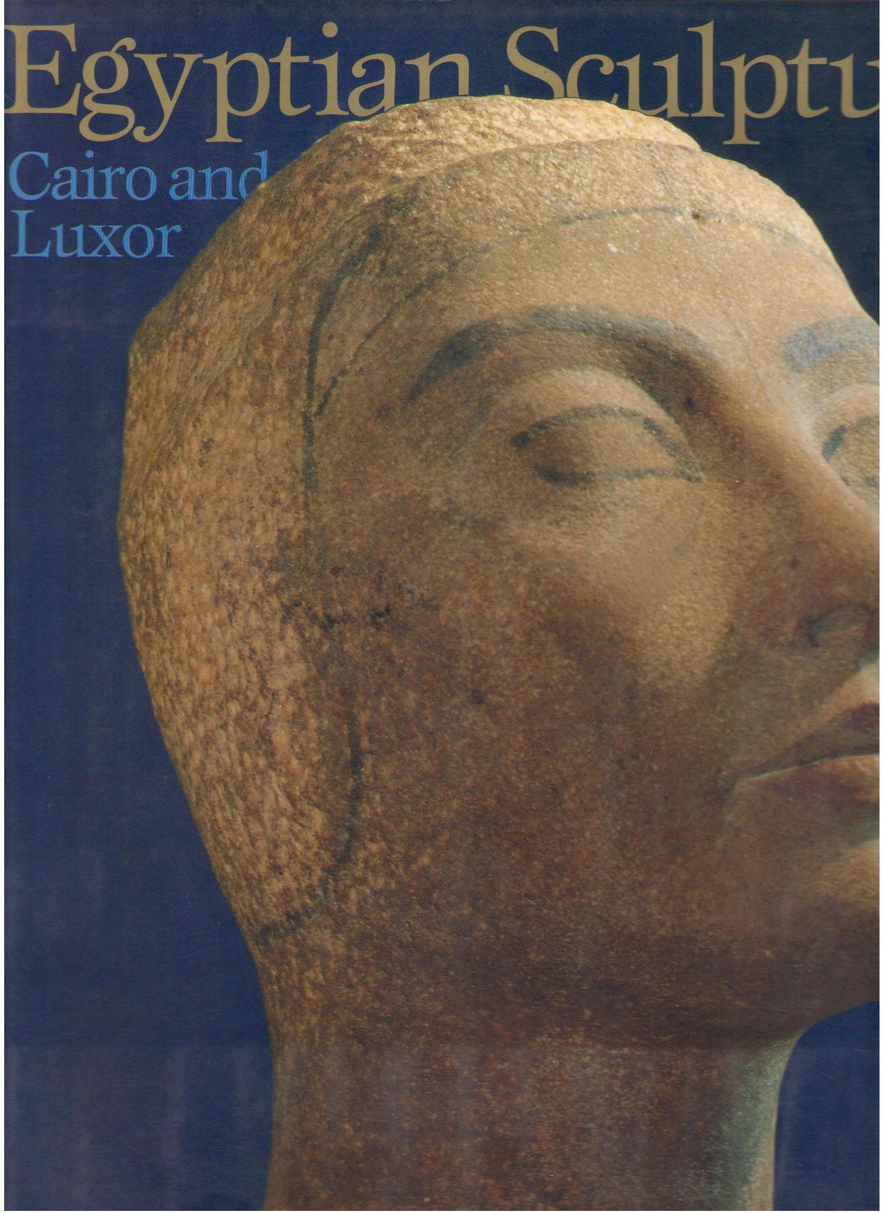 Egyptian Sculpture: Cairo and Luxor, Russmann, Edna R.